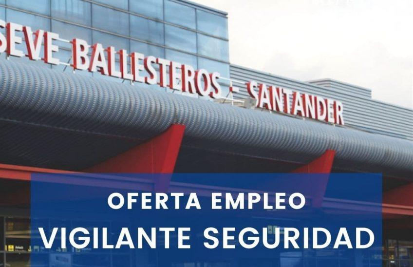 Oferta empleo Vigilante Seguridad aeropuerto Santander