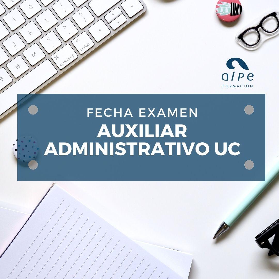 Fecha examen Auxiliar Administrativo UC
