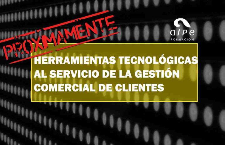 HERRAMIENTAS TECNOLÓGICAS AL SERVICIO DE LA GESTIÓN COMERCIAL DE CLIENTES. Oposiciones y Cursos activos Cantabria