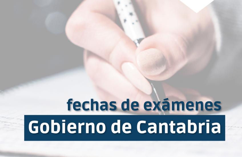 Fechas exámenes Gobierno de Cantabria. Alpe Formación